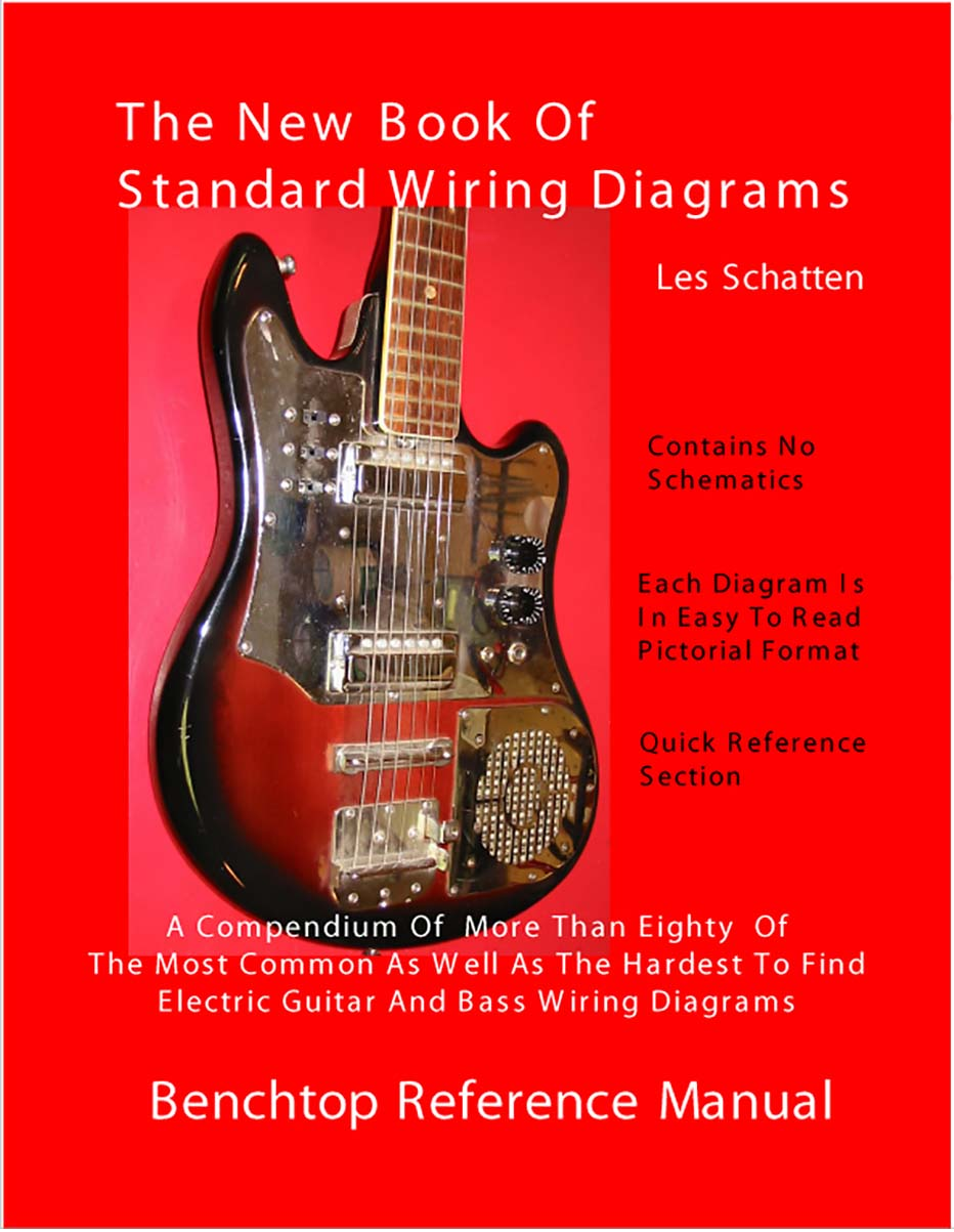 holiday electric guitar wiring diagram schatten book of standard wiring diagrams for guitar bass pickups  book of standard wiring diagrams